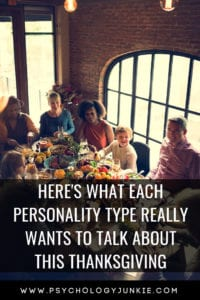 Find out how to win at conversation with each #personality type this Thanksgiving! #MBTI #Myersbriggs #personalitytype #typology #INFJ #INTJ #INFP