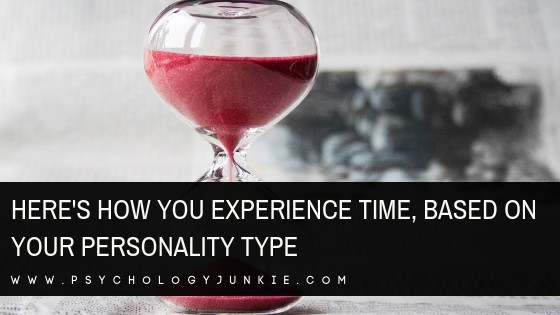 Here's How You Experience Time, Based On Your Personality Type