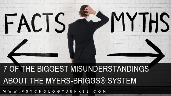 7 Of the Biggest Misunderstandings about the Myers-Briggs® System