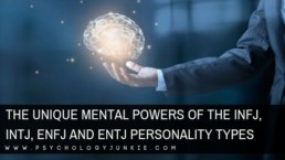 Discover the unique mental powers of the #INFJ, #INTJ, #ENFJ and #ENTJ #personality types! #MBTI