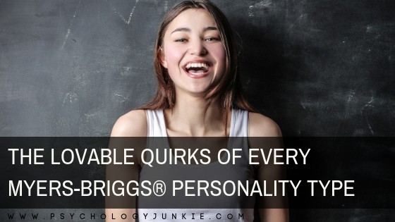 Discover the lovable quirks of every #personality type! #MBTI #Myersbriggs #typology #INFJ #INFP #INTJ