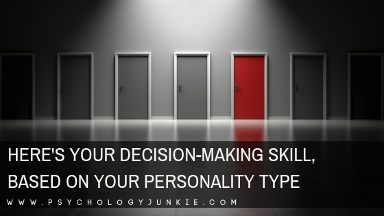 Find out your decision-making skill, based on your Myers-Briggs #personality type. #MBTI #Myersbriggs #INTJ #INFJ #INFP #INTP