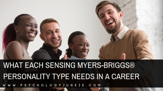 What Each Sensing Myers-Briggs® Personality Type Needs in a Career
