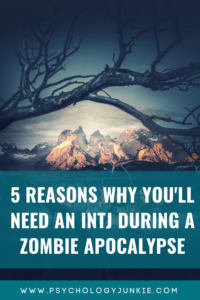 Find out the 5 reasons why you'll need an #INTJ during a zombie apocalypse. #MBTI #Personality