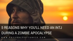 Discover the 5 reasons why you'll need an #INTJ during a zombie apocalypse. #MBTI #Personality