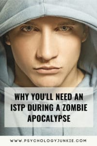 5 Reasons Why You Will want an #ISTP During a Zombie Apocalypse! #MBTI #Personality #Typology #Myersbriggs
