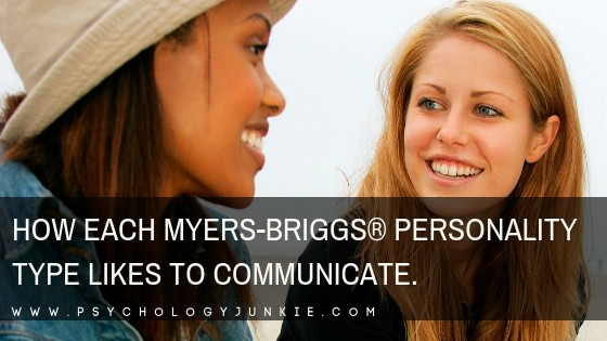 How Each Myers-Briggs® Personality Type Likes to Communicate