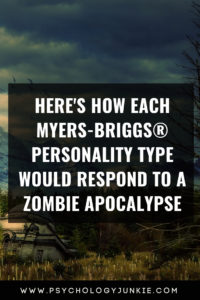 Find out how your #personality type would survive in a zombie apocalypse. #MBTI #INFJ #INTJ #INFP #INTP #ENFP