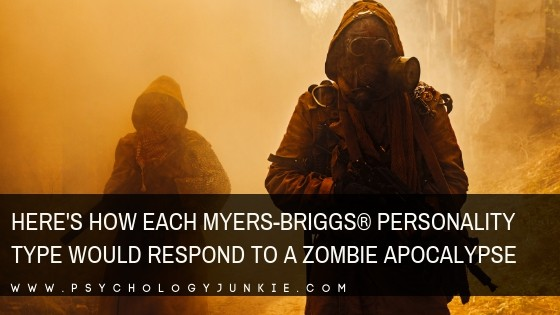 How Each Myers-Briggs® Personality Type Would Respond to a Zombie Apocalypse