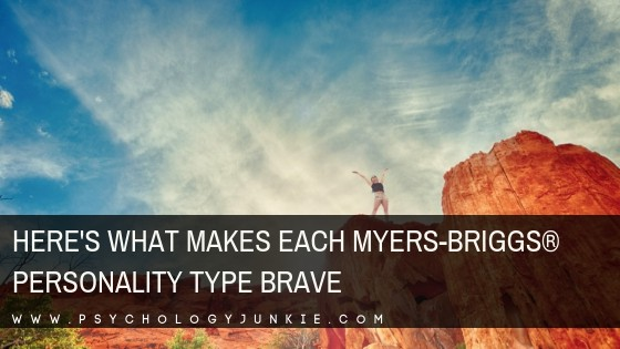 Here's What Makes Each Myers-Briggs® Personality Type Brave