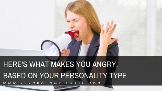 Here's What Makes You Angry, Based on Your Personality Type
