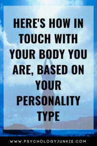 Find out how in touch with your body you are, based on your #personality type. #MBTI #INFJ #INTJ #INFP #ENFP