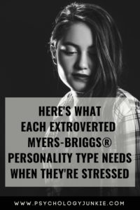 Find out what stresses out each #extroverted #personality type and how to help! #ENFJ #ENTJ #ENFP #ENTP