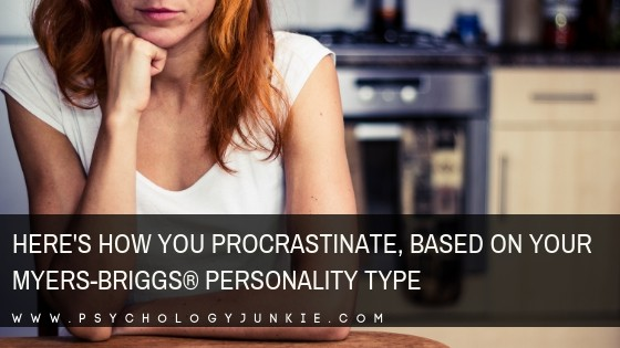 Here's How You Procrastinate, Based on Your Myers-Briggs® Personality Type
