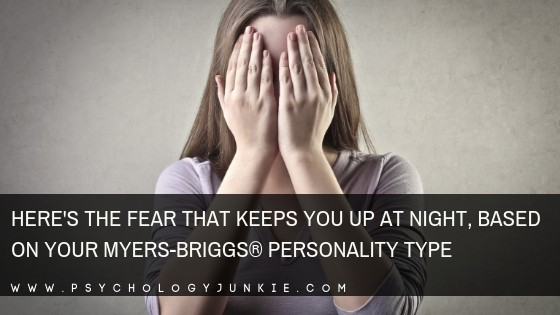 Here's the Fear That Keeps You Up at Night, Based on Your Myers-Briggs® Personality Type