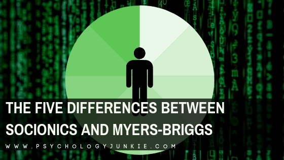 The Five Differences Between Socionics and Myers-Briggs