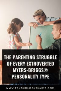 Find out what extroverted parents struggle with on a daily basis. #Extrovert #MBTI #Personality #ENFP #ENFJ