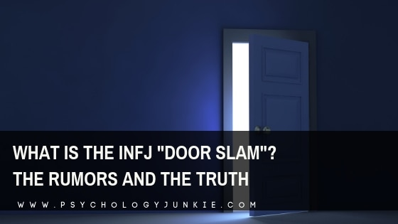 "What is the INFJ ""Door Slam""? The Rumors and the Truth"