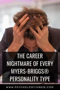 Find out what the career nightmare of each personality type is. #MBTI #INFJ #INTJ #INFP