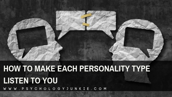 How to Make Each Personality Type Listen to You