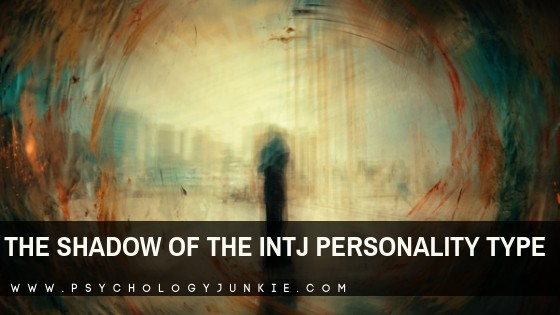 The Shadow Functions of the INTJ Personality Type