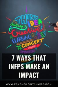 Discover the seven ways that #INFPs make a big difference in the world around them! #INFP #MBTI #Personality