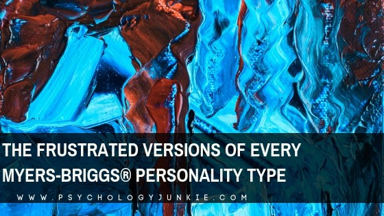 The Frustrated Versions of Every Myers-Briggs® Personality Type