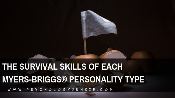 How would you thrive in a survival scenario? What skills would you bring to a team of survivors? Find out! #MBTI #Personality #personalitytype #INFJ #INTJ #INFP #INTP #ENFP