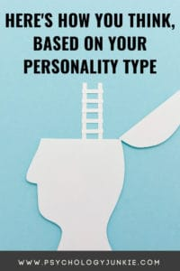 Here's How You Think, Based on Your Personality Type – Psychology Junkie