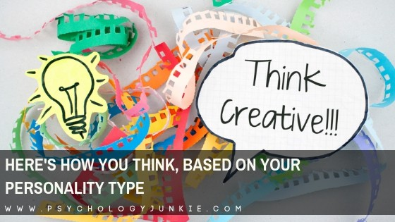 Here's How You Think, Based on Your Personality Type