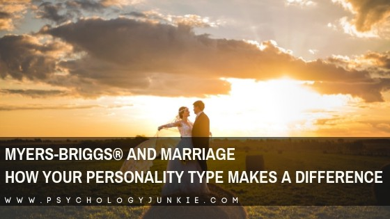 An in-depth look at how your personality type can impact your marriage. #MBTI #Personality #INFJ #INTJ #INFP #INTP #ENFJ #ENFP