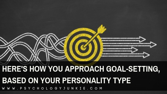 Here's How You Approach Your Goals, Based on Your Myers-Briggs® Personality Type