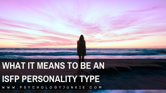 Find out what it really means to be an #ISFP personality type. #MBTI #Myersbriggs #Personality