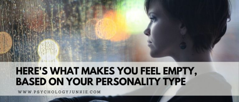 Here's What Makes You Feel Empty, Based on Your Personality Type