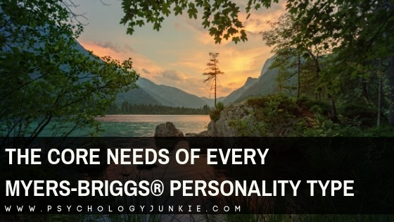 The Core Needs of Every Myers-Briggs® Personality Type