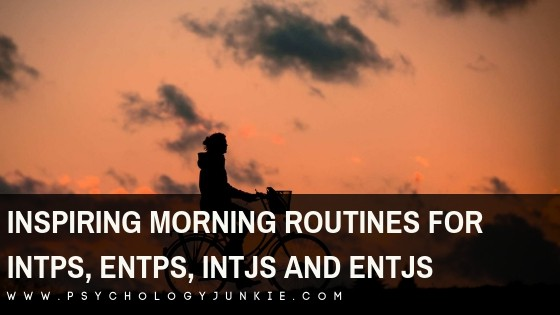 Optimize your mornings with these tips specifically for the #INTJ, #INTP, #ENTJ and #ENTP #personality types. #MBTI