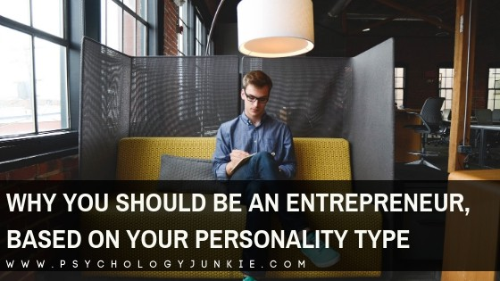 Why You Should be an Entrepreneur, Based on Your Myers-Briggs® Personality Type