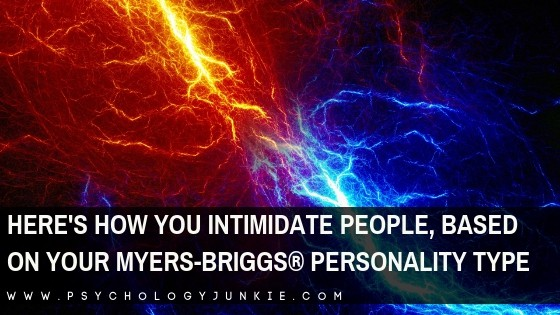 Here's How You Intimidate People, Based on Your Myers-Briggs® Personality Type