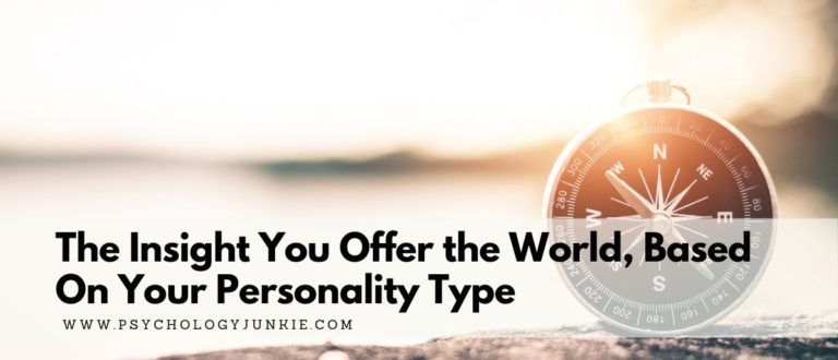 The Insight You Offer the World, Based On Your Myers-Briggs® Type