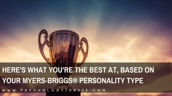 Find out what you excel at naturally, based on your Myers-Briggs personality type. #MBTI #INFJ #INTJ #INFP