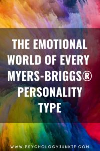 Get an in-depth look at the emotional world of each Myers-Briggs personality type. #MBTI #INFJ #INTJ #INFP #INTP