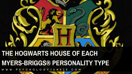 The Hogwarts House of Each Myers-Briggs® Personality Type