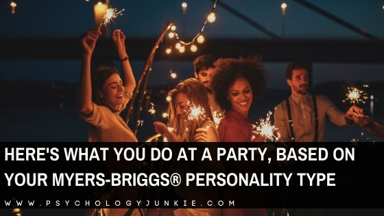 Here's What You Do at a Party, Based on Your Myers-Briggs® Personality Type