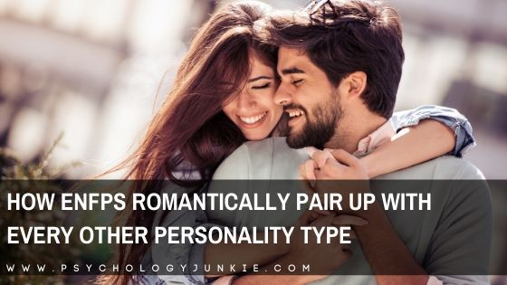 How ENFPs Romantically Pair Up with Every Other Personality Type