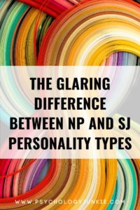 Explore one of the biggest differences between the NP and SJ personality types. #MBTI #ENFP #INFP #ISFJ #ISTJ