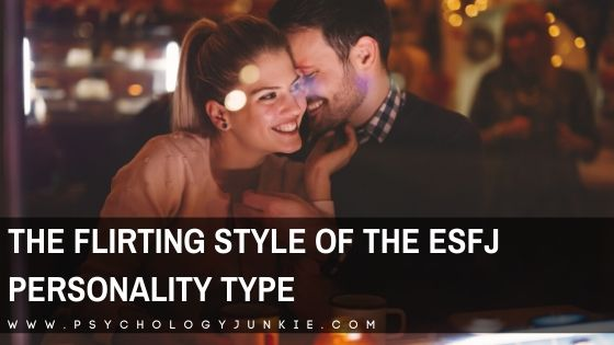The Flirting Style of the ESFJ Personality Type