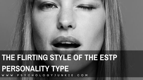 Get a revealing look at the flirting style of the #ESTP personality type. #MBTI #Personality
