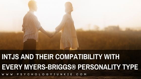 INTJs and Their Compatibility with Every Myers-Briggs® Personality Type