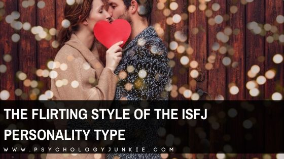 Get an in-depth look at how #ISFJs flirt! #ISFJ #MBTI #Personality