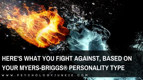 Here's What You Fight Against, Based On Your Myers-Briggs® Personality Type